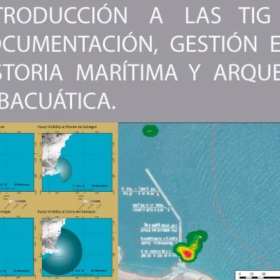 Curso Práctico – Técnicas de Arqueología Subacuática (II): Introducción a las TIG aplicadas a historia y arqueología marítima.