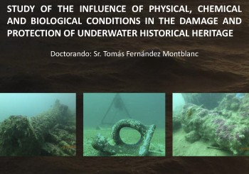 Defensa Tesis Doctoral de Tomás Fernández Montblanc: Study of the influence of physical, chemical and biological conditions in the damage and protection of underwater historical heritage.